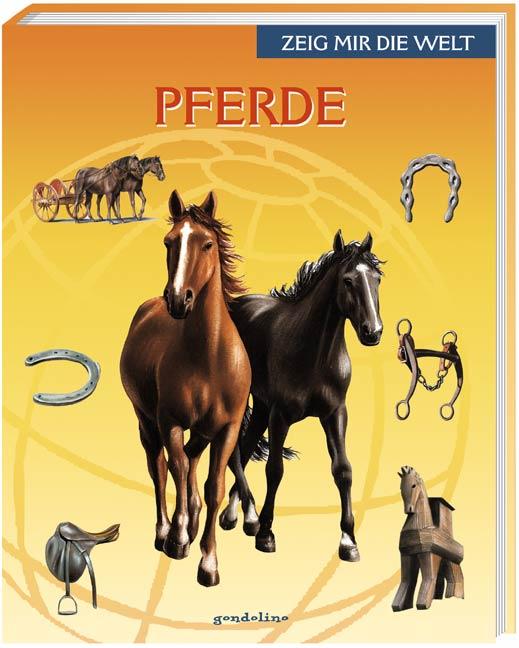 Zeig mir die Welt. Pferde. Zeig mir die Welt