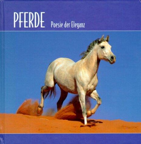 Pferde. Poesie der Eleganz - Andrea Röder