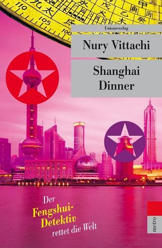 Shanghai Dinner: Der Fengshui-Detektiv rettet d...
