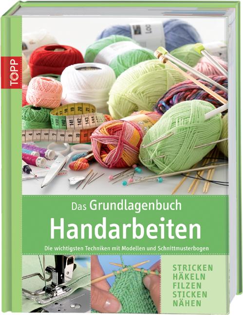 Das Grundlagenbuch Handarbeiten: Die wichtigste...
