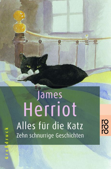 Alles für die Katz: Zehn schnurrige Geschichten - James Herriot