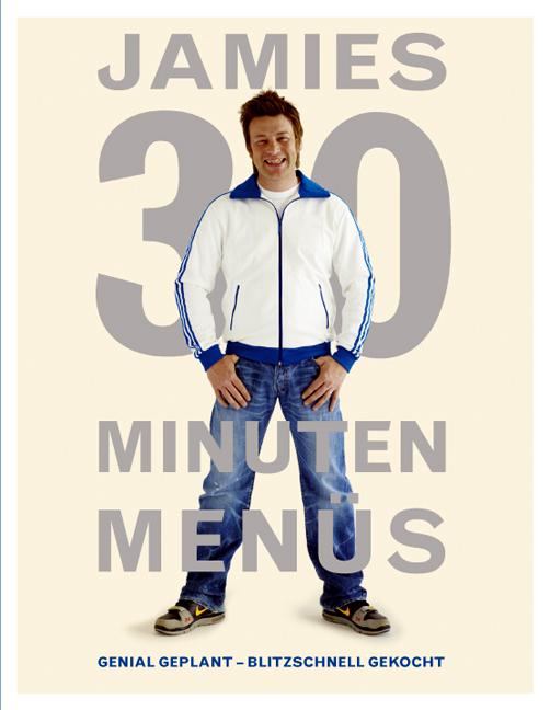 Jamies 30 Minuten Menüs: Genial geplant - blitzschnell gekocht - Jamie Oliver