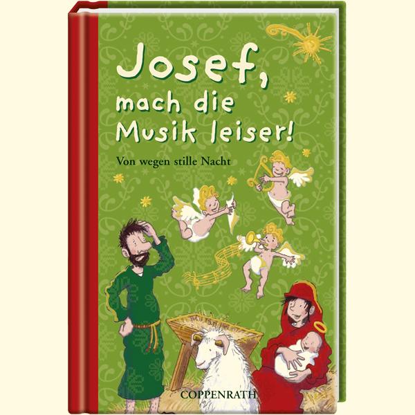 Josef, mach die Musik leiser!: Von wegen stille...