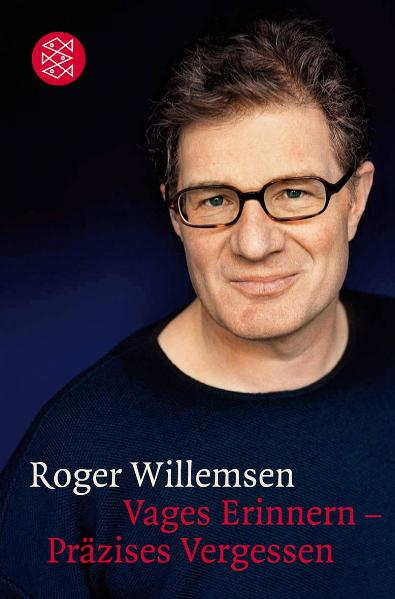 Vages Erinnern - Präzises Vergessen - Roger Willemsen