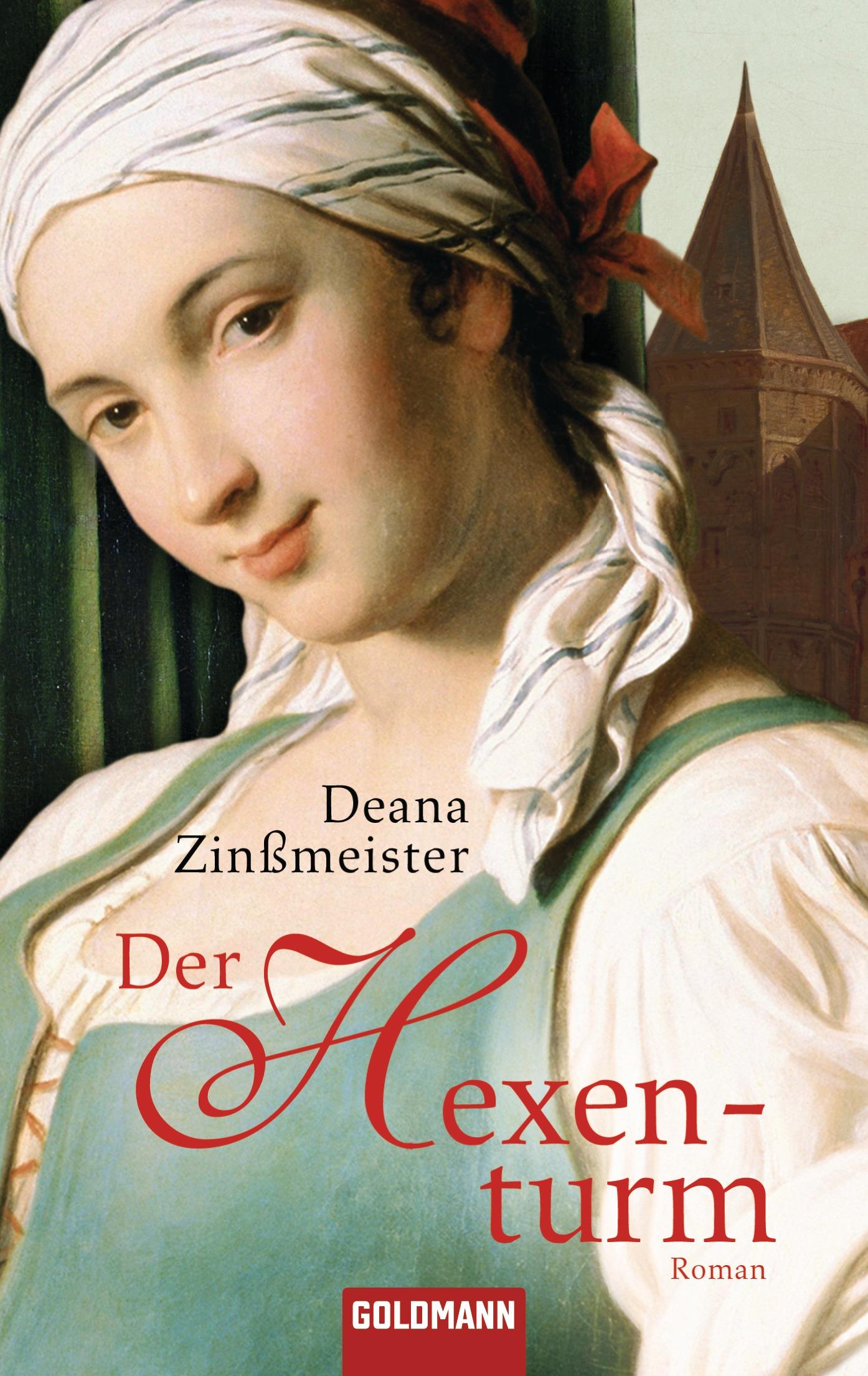Der Hexenturm: Roman - Deana Zinßmeister
