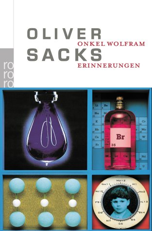 Onkel Wolfram: Erinnerungen - Oliver Sacks