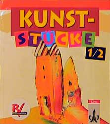 Kunst-Stücke, Schülerbuch 1. und 2. Klasse