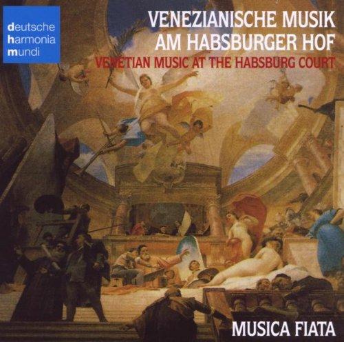 Musica Fiata - Venezianische Musik am Habsburge...