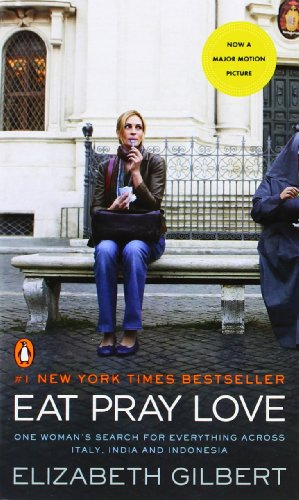 Eat, Pray, Love - One Woman´s Search for Everything Across Italy, India and Indonesia - Elizabeth Gilbert