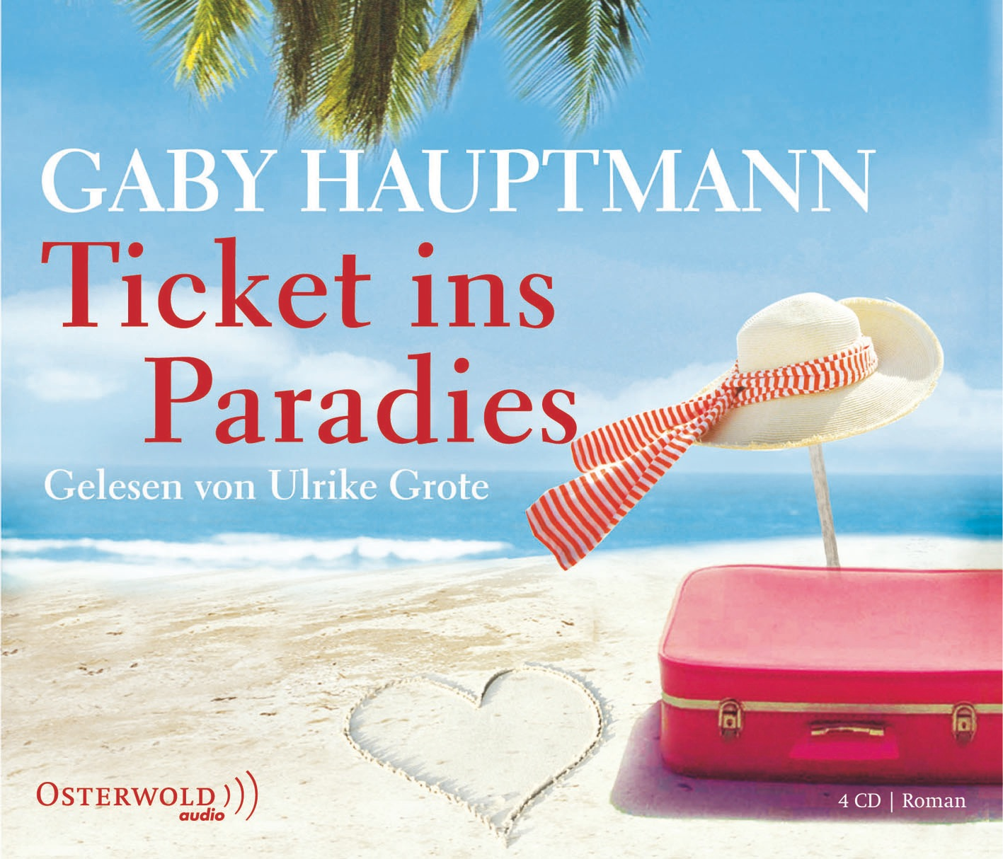 Ticket ins Paradies: Gekürzte Lesung - Gaby Hau...