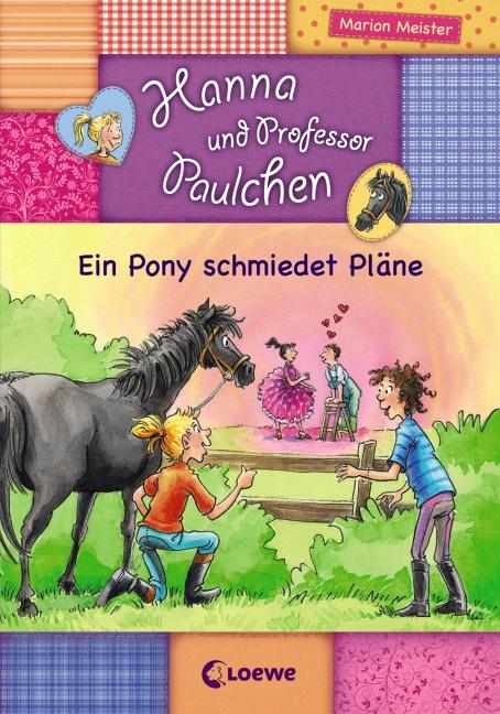 Hanna und Professor Paulchen 03. Ein Pony schmi...