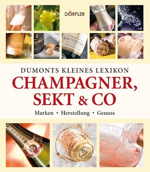 Dumonts kleines Lexikon Champagner, Sekt & Co -...