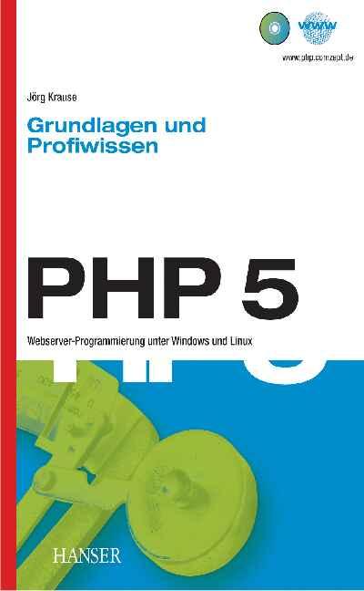 PHP 5. Grundlagen und Profiwissen - Jörg Krause