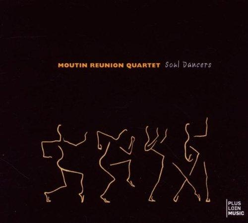 Moutin Reunion Quartet - Soul Dancers