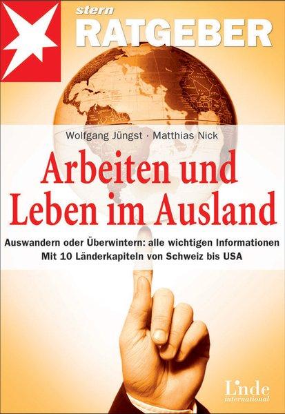Arbeiten und Leben im Ausland: Auswandern oder ...