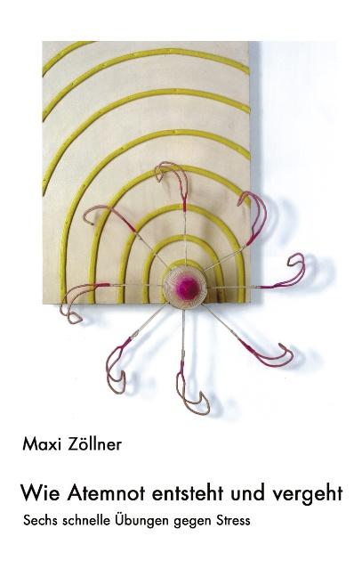 Wie Atemnot entsteht und vergeht: Sechs schnelle Übungen gegen Stress - Maxi Zöllner