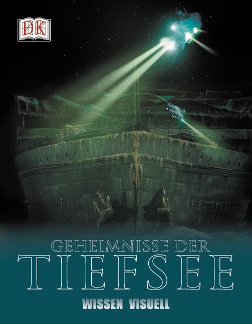 Wissen visuell. Geheimnisse der Tiefsee - Franc...