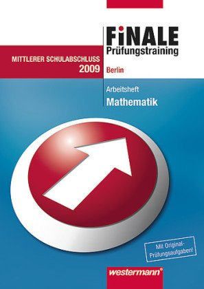 Finale. Mathematik. Prüfungstraining. Realschule. Klasse 10. Berlin - Bernhard Humpert