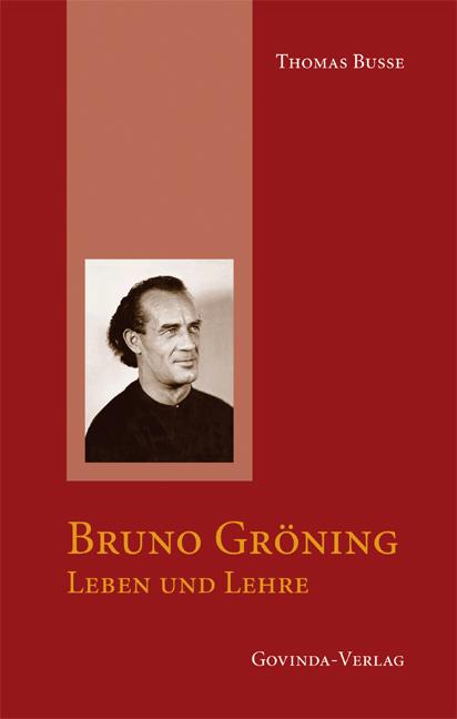 Bruno Gröning - Leben und Lehre - Thomas Busse