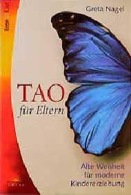 Tao für Eltern. Alte Weisheit für moderne Kinde...