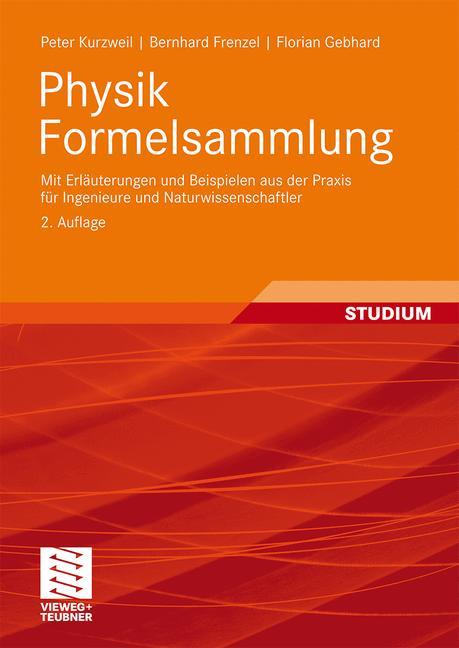 Physik Formelsammlung: mit Erläuterungen und Be...
