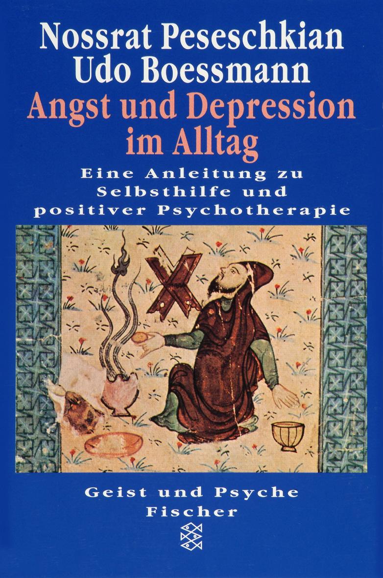 Angst und Depression im Alltag - Nossrat Peseschkian