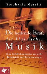 Die heilende Kraft der klassischen Musik. Eine ...