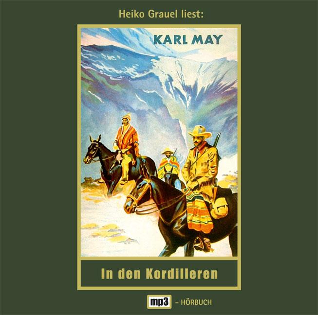 Gesammelte Werke - Band 13: In den Kordilleren - Karl May [Audio CD]