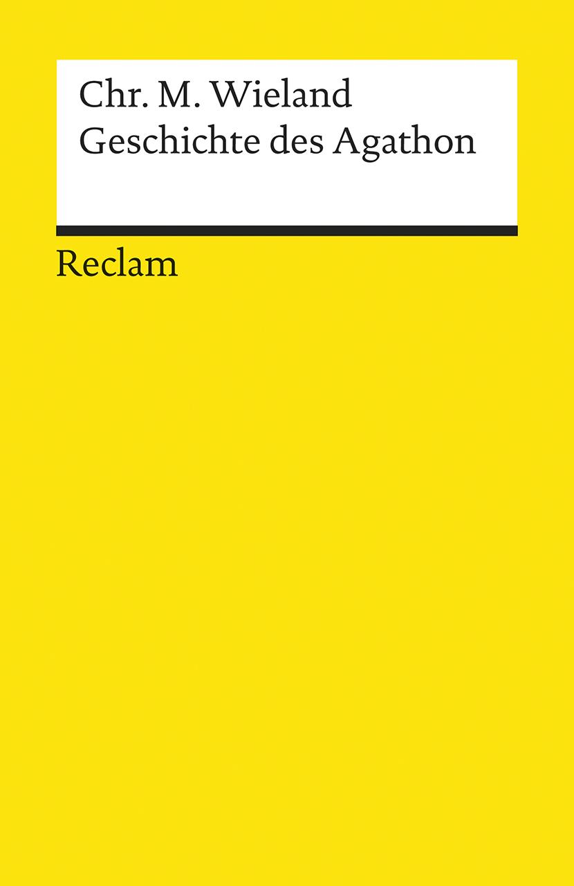 Geschichte des Agathon: Erste Fassung - Christoph M. Wieland