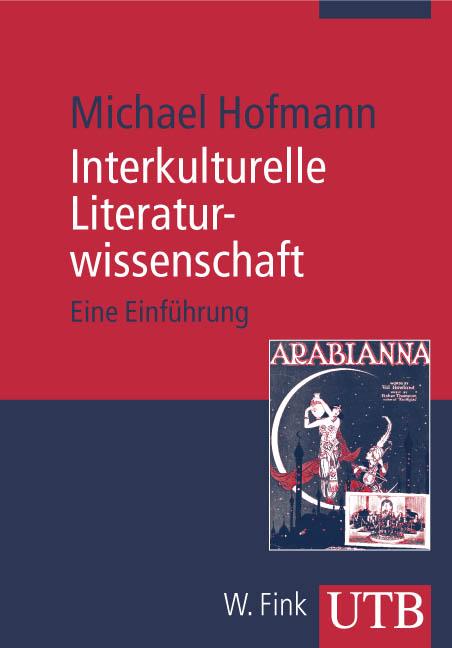 Interkulturelle Literaturwissenschaft: Eine Ein...