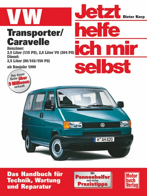 Jetzt helfe ich mir selbst (Band 227): VW Transporter T4 / Caravelle - Dieter Korp