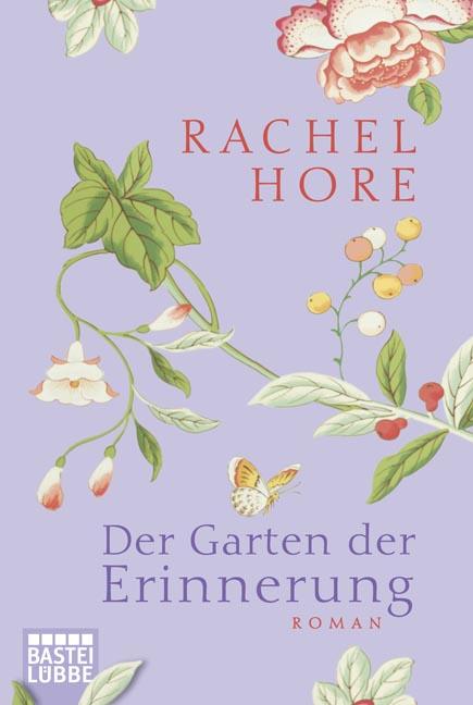 Der Garten der Erinnerung: Roman - Rachel Hore