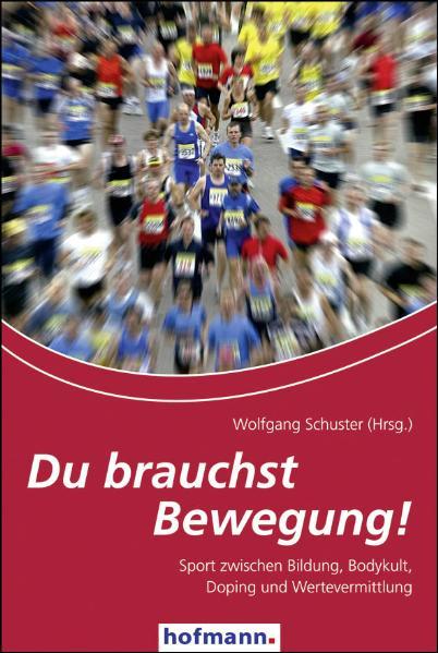 Du brauchst Bewegung!: Sport zwischen Bildung, ...