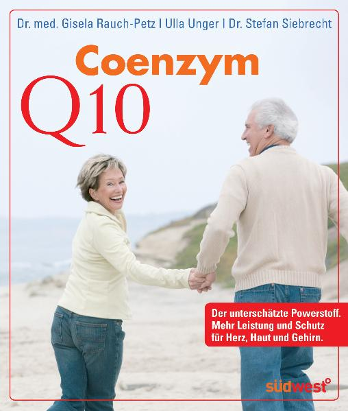 Coenzym Q10: Der Powernährstoff für mehr Leistungsfähigkeit - Dr. med. Gisela Rauch-Petz