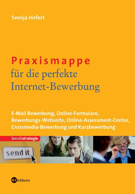 Praxismappe für die perfekte Internet-Bewerbung...