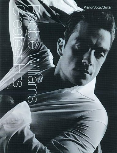 Robbie Williams Greatest Hits: Piano, Vocal and Guitar - Robbie Williams