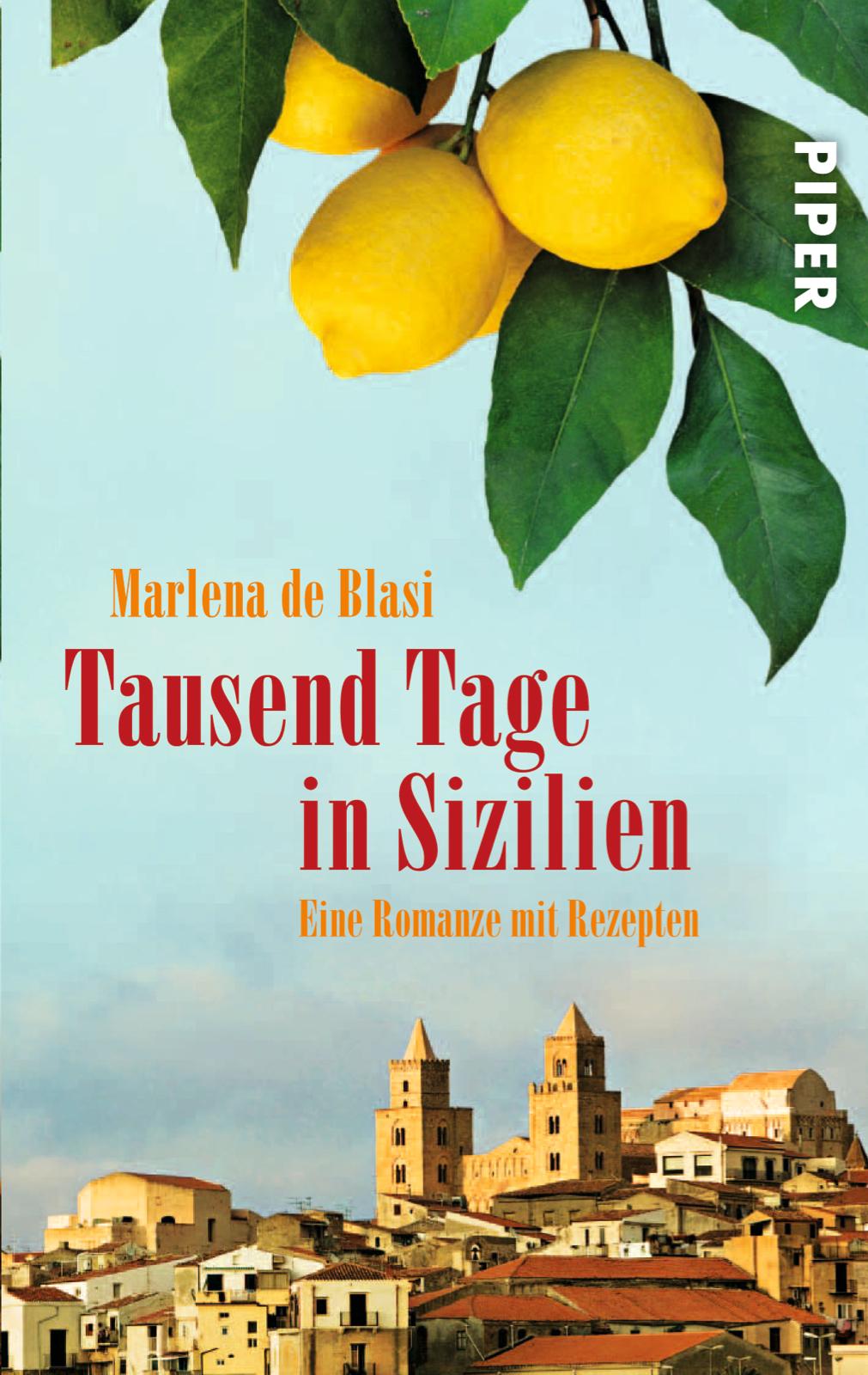 Tausend Tage in Sizilien: Eine Romanze mit Rezepten - Marlena de Blasi