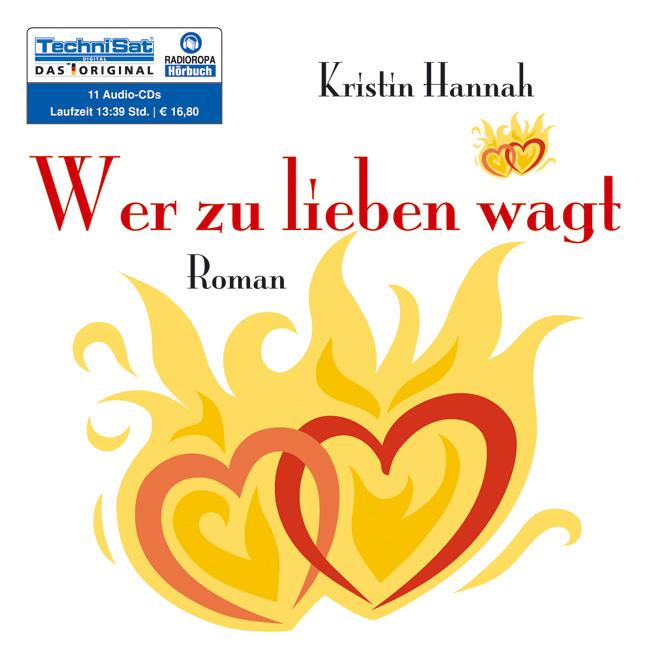Wer zu lieben wagt - Kristin Hannah