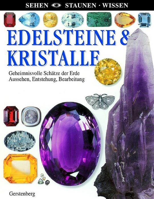 Edelsteine & Kristalle (Sehen-Staunen-Wissen