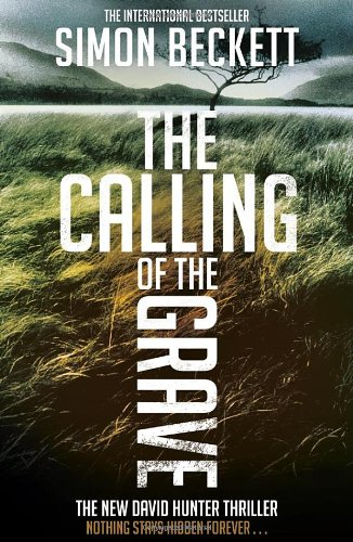 The Calling of the Grave - Simon Beckett