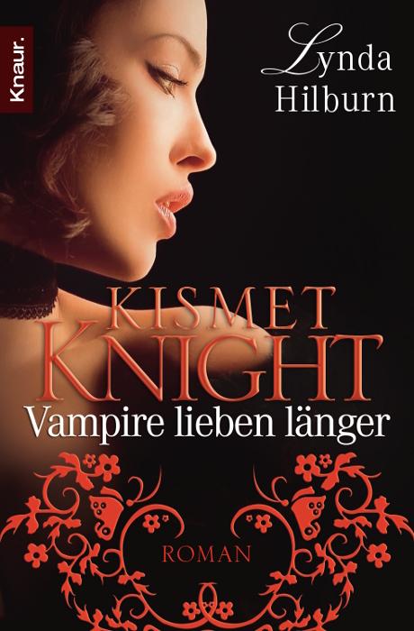 Kismet Knight: Vampire lieben länger - Lynda Hilburn [Taschenbuch]