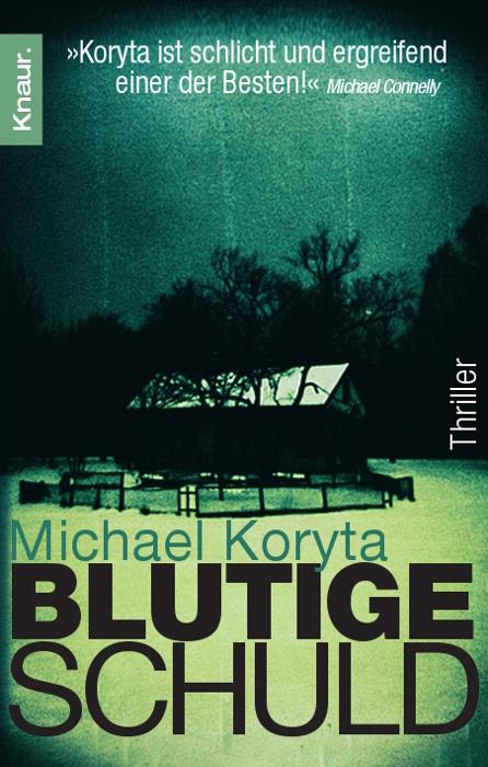 Blutige Schuld: Thriller - Michael Koryta