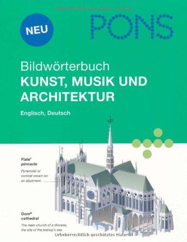 PONS Bildwörterbuch Kunst, Musik und Architektu...