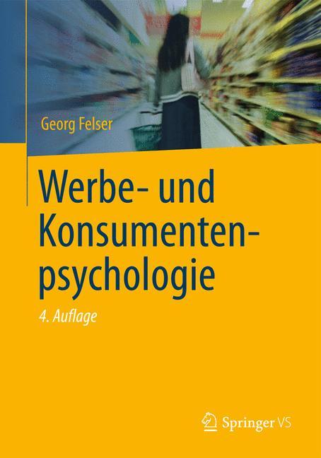 Werbe- und Konsumentenpsychologie - Georg Felser