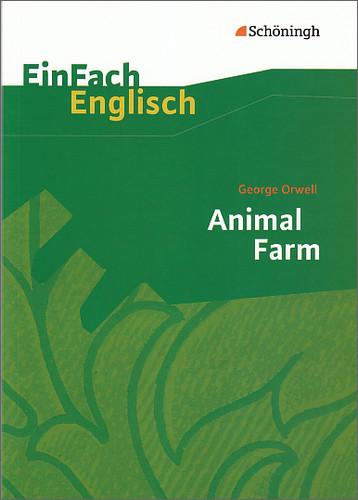 EinFach Englisch Textausgaben - Textausgaben für die Schulpraxis: Animal Farm: A Fairy Story. (Englische Ausgabe) - Geor
