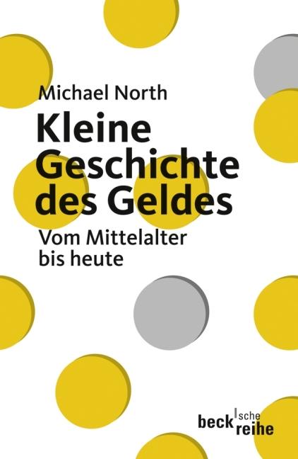 Kleine Geschichte des Geldes: Vom Mittelalter b...