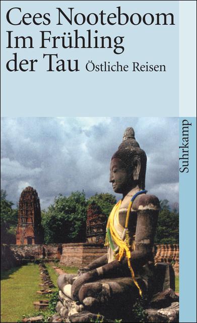 Im Frühling der Tau: Östliche Reisen (suhrkamp taschenbuch) - Cees Nooteboom