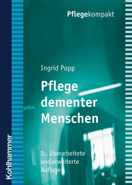 Pflege dementer Menschen - Ingrid Popp