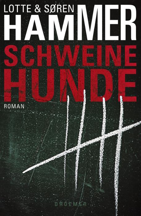 Schweinehunde: Thriller - Lotte Hammer