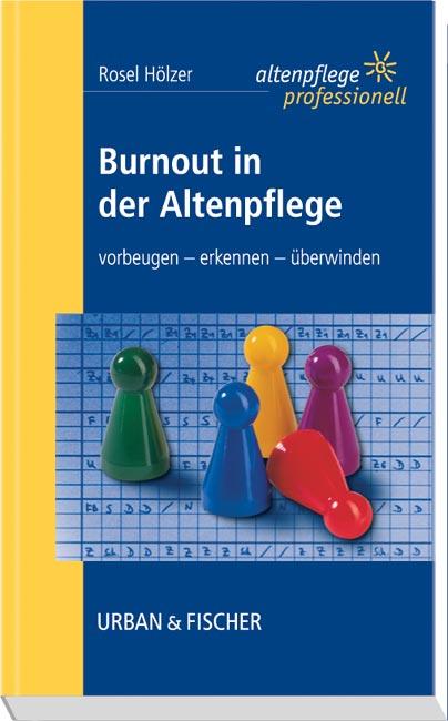 Burnout in der Altenpflege: vorbeugen - erkenne...